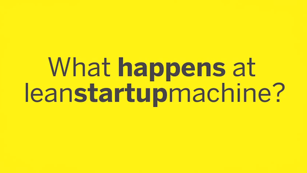 What happens at lean startup machine