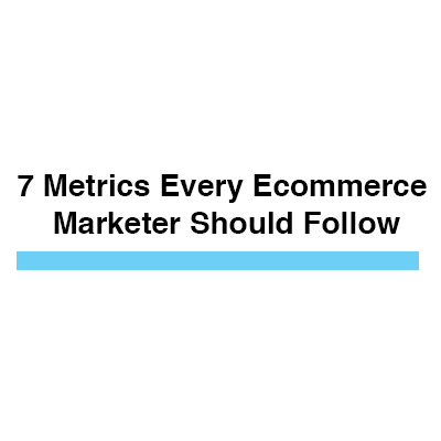 Ecommerce metrics to follow