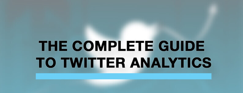 Twitter analytics - The complete guide