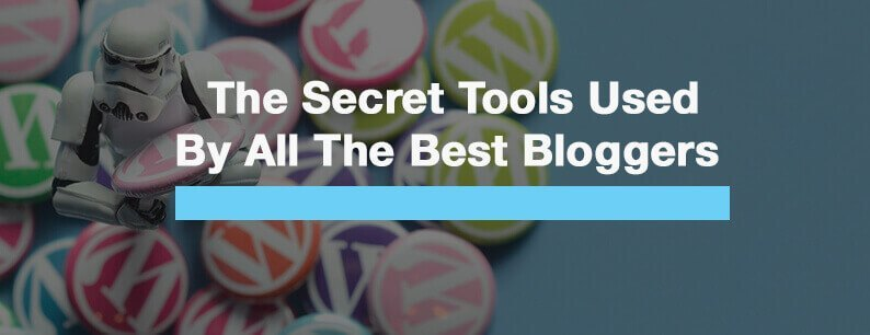 The Secret Tools Used By All The Best Bloggers